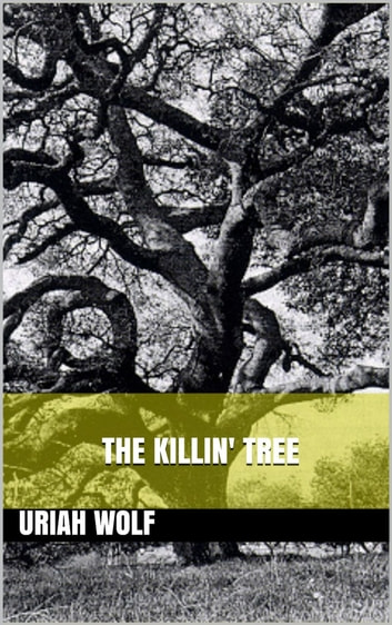 The Killin' Tree ebook by Uriah Wolf