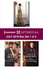 Harlequin Historical July 2018 - Box Set 1 of 2 - A Lady Becomes a Governess\One Week to Wed\The Master of Calverley Hall ebook by Diane Gaston, Laurie Benson, Lucy Ashford