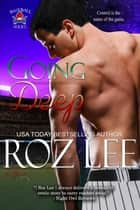 Going Deep - Texas Mustangs Baseball, #2 ebook by Roz Lee