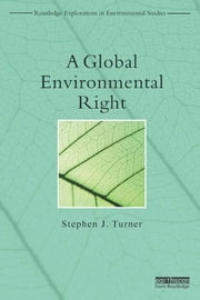 A Global Environmental Right ebook by Stephen Turner