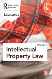 Intellectual Property Lawcards 2012-2013 ebook by Routledge