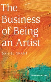The Business of Being an Artist ebook by Daniel Grant