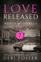 Love Released: Episode Seven ebook by Geri Foster