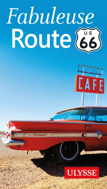 Fabuleuse Route 66 ebook by Collectif Ulysse