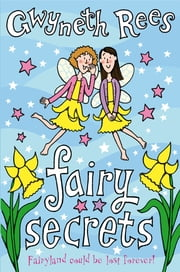 Fairy Secrets ebook by Gwyneth Rees,Emily Bannister