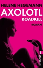 Axolotl Roadkill ebook by Helene Hegemann