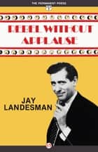 Rebel Without Applause ebook by Jay Landesman