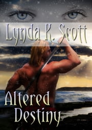 Altered Destiny ebook by Lynda K. Scott