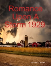 Romance Upon a Storm 1929 ebook by Michael J Bryant