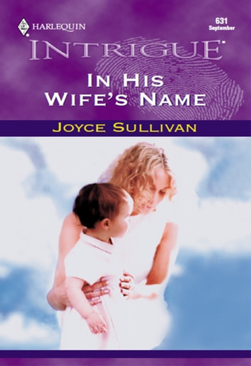 In His Wife's Name (Mills & Boon Intrigue) ebook by Joyce Sullivan