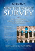 Nelson's New Testament Survey ebook by Mark Bailey,Tom Constable