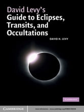 David Levy's Guide to Eclipses, Transits, and Occultations ebook by David H. Levy