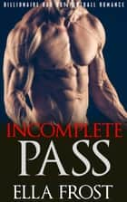Incomplete Pass ebook by Brent Rarama, Ella Frost