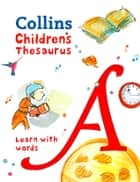 Collins Children's Thesaurus: Learn with words ebook by Collins Dictionaries