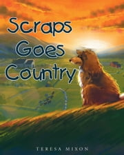 Scraps Goes Country eBook by Teresa Mixon