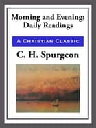 Morning and Evening ebook by C. H. Spurgeon