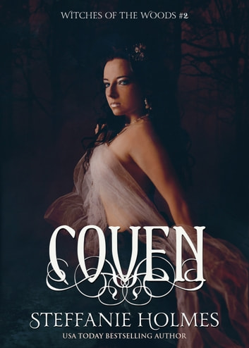 Coven - A witch paranormal romance ebook by Steffanie Holmes