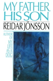 My Father, His Son ebook by Reidar Jonsson,Marianne Ruuth