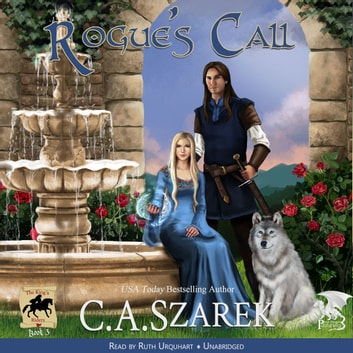 Rogue's Call (The King's Riders Book 3) audiobook by C.A. Szarek