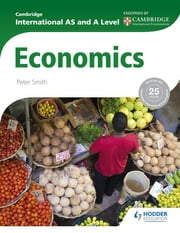 Cambridge International AS and A Level Economics ebook by Peter Smith