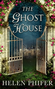 The Ghost House (The Annie Graham series, Book 1) ebook by Helen Phifer