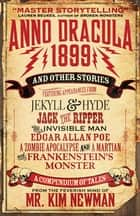 Anno Dracula 1899 and Other Stories ebook by Kim Newman