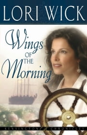 Wings of the Morning ebook by Lori Wick