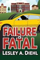 Failure is Fatal ebook by Lesley A. Diehl