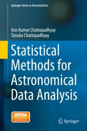 Statistical Methods for Astronomical Data Analysis ebook by Asis Kumar Chattopadhyay,Tanuka Chattopadhyay