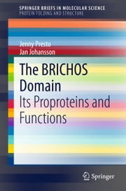 The BRICHOS Domain - Its Proproteins and Functions ebook by Jenny Presto,Jan Johansson