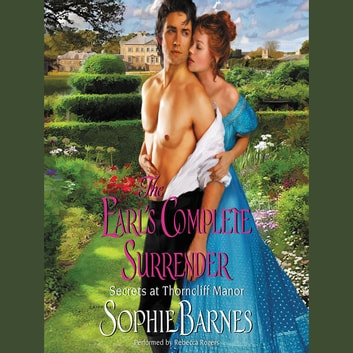 The Earl's Complete Surrender - Secrets at Thorncliff Manor audiobook by Sophie Barnes