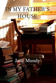In My Father's House ebook by Jane Mundy