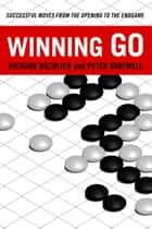 Winning Go ebook by Richard Bozulich,Peter Shotwell