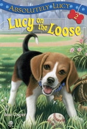 Absolutely Lucy #2: Lucy on the Loose ebook by Ilene Cooper,Amanda Harvey