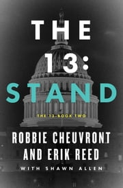 The 13: Stand ebook by Robbie Cheuvront,Erik Reed,Shawn Allen