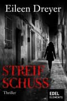 Streifschuss ebook by Leo H. Strohm, Eileen Dreyer