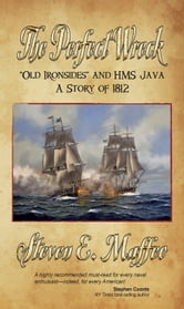 The Perfect Wreck - Old Ironsides and HMS Java: A Story of 1812 ebook by Seymour Hamilton