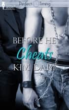 Before He Cheats ebook by Kim Dare