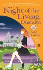 Night of the Living Dandelion - A Flower Shop Mystery ebook by Kate Collins