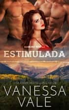 Estimulada ebook by Vanessa Vale