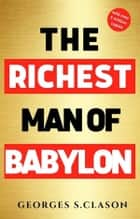The Richest Man in Babylon: with The Magic Story ebook by George S. Clason