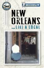 Michelin New Orleans ebook by Michelin Travel & Lifestyle, Peter Greenberg