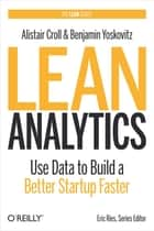 Lean Analytics ebook by Alistair Croll,Benjamin Yoskovitz