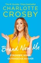 Brand New Me ebook by Charlotte Crosby