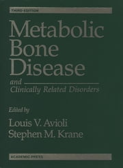 Metabolic Bone Disease and Clinically Related Disorders ebook by Louis V. Avioli,Stephen M. Krane