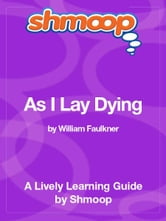 Shmoop Literature Guide: As I Lay Dying ebook by Shmoop