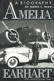 Amelia Earhart - A Biography ebook by Doris L. Rich