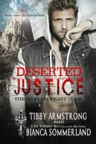 Deserted Justice - The Asylum Fight Club, #8 ebook by