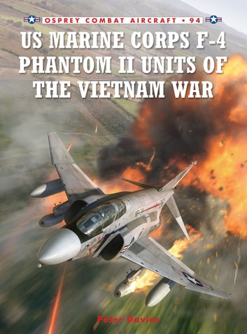 US Marine Corps F-4 Phantom II Units of the Vietnam War ebook by Peter E. Davies