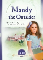 Mandy the Outsider - Prelude to World War 2 ebook by Norma Jean Lutz